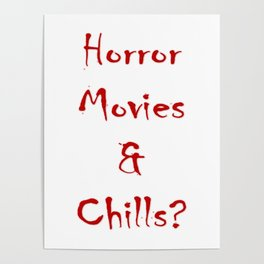 Horror Movies & Chills? Poster