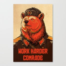 Work Harder, Comrade! Canvas Print