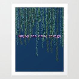 Motivational Floral Art Work Enjoy the Little Things Art Print