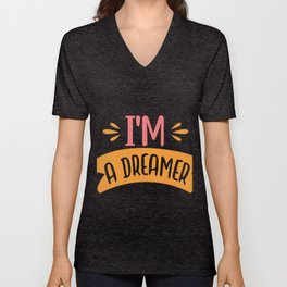 I'm a Dreamer - Adventure Design Unisex V-Neck