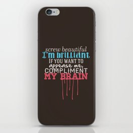 Compliment my brain iPhone Skin