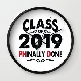 Class of 2019 Phinally Done Funny PhD Grad Wall Clock