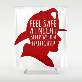 Sleep with a Firefighter Shower Curtain
