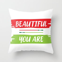 Beautiful you are Throw Pillow