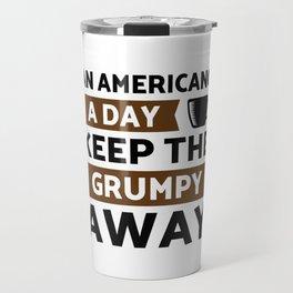 Americano coffee a day keep grumpy away Travel Mug
