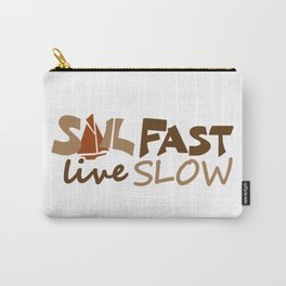 Sail Fast Live Slow br. sailing sailors Carry-All Pouch