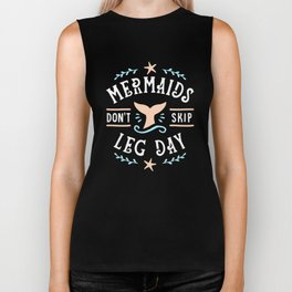 Mermaids Don't Skip Leg Day Biker Tank