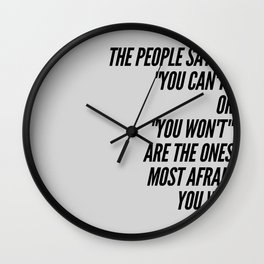 The People Saying You Can't Are Afraid Wall Clock
