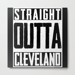 Straight Outta Cleveland Pride Gift for Son Metal Print