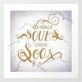 Humble Souls Always Soar Art Print