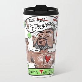 Shaun T: This is my coffee break Travel Mug