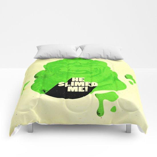 He Slimed Me! Comforters