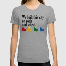 We built this city on rock and wheat T-shirt