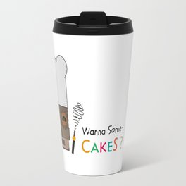 Wanna Some Cakes? Travel Mug