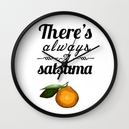 There's always a satsuma Wall Clock