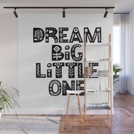 Dream Big Little One inspirational wall art black and white typography poster home wall decor Wall Mural