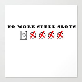 No more spell slots Canvas Print
