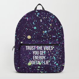 Trust The Vibes You Get Backpack