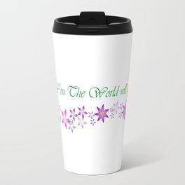 Be you the world will adjust Travel Mug
