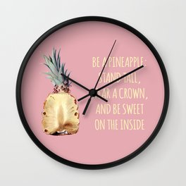 Be a Pineapple - Fruit Quote Illustration Wall Clock