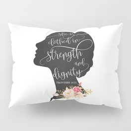 She is Clothed in Strength and Dignity Pillow Sham