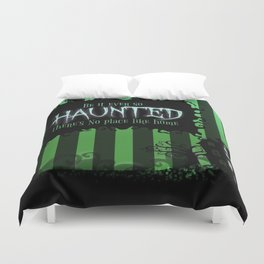 Be it ever so Haunted, there's no place like Home - Green Duvet Cover