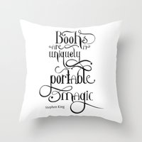 """stephen king Throw Pillows featuring """"Books are a uniquely portable magic."""" - Stephen King by Ketina"""