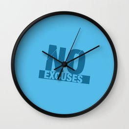 No Excuses - Blue Wall Clock