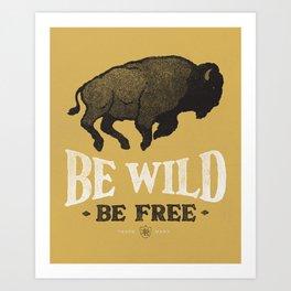 Be Wild Art Print