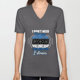 I Don't Need Therapy Just Estonia Unisex V-Neck