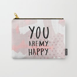 You are my happy - hand lettering - Blush  abstract Carry-All Pouch