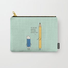 My life will never be the same without you Carry-All Pouch