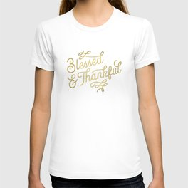 Blessed and Thankful (gold) T-shirt
