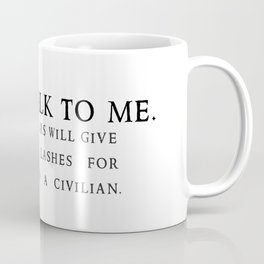 Don't Talk To Me Coffee Mug