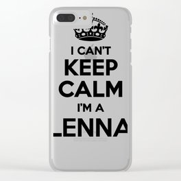 I cant keep calm I am a LENNA Clear iPhone Case