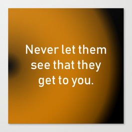 Never Let Them See Canvas Print
