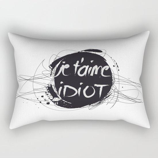 Je t'aime idiot Rectangular Pillow