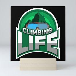 Rock Climbing - Climbing Life Mini Art Print