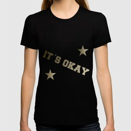 It´s Okay T-shirt