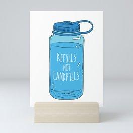 Refills Not Landfills Water Bottle Mini Art Print