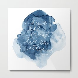Despite the Forecast Live Like It's Spring Watercolor Metal Print