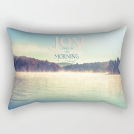 Joy Comes in The Morning Rectangular Pillow