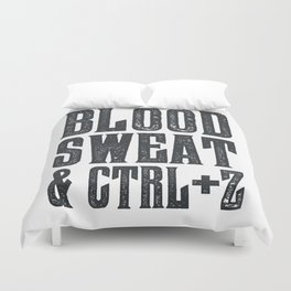 Blood, Sweat & Ctrl + Z Duvet Cover