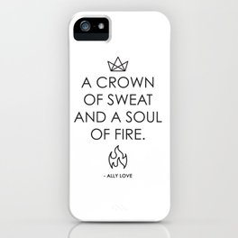 A CROWN OF SWEAT AND A SOUL OF FIRE - QUOTE AND VECTOR LINE ART // BLACK TEXT iPhone Case