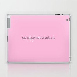 GO WILD FOR A WHILE Laptop & iPad Skin