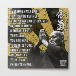 Aikido Morihei Ueshiba Quote, Aikido Spirit Metal Print