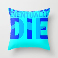 Heroes Eventually Die Throw Pillow