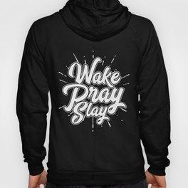 Wake Pray Slay Hoody