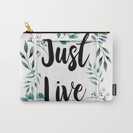 Just Live Carry-All Pouch