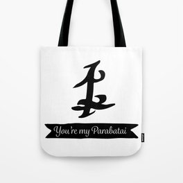 You're my parabatai- Shadowhunters Tote Bag